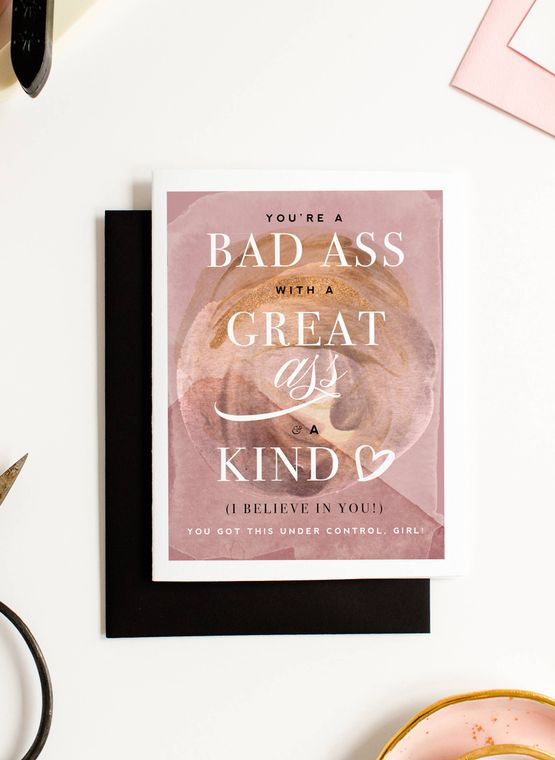 Bad Ass, Great Ass, Kind Heart - Encouragement Card