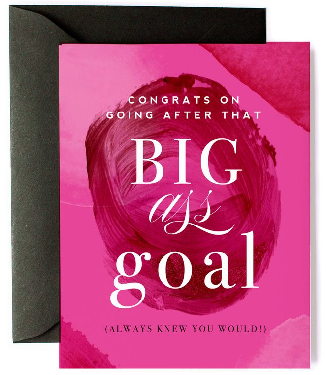 Congrats on Big Ass Goals - Friendship Encouragement Card