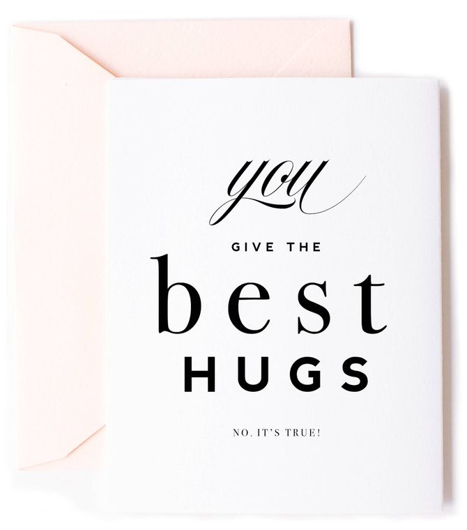 You Give the Best Hugs Card