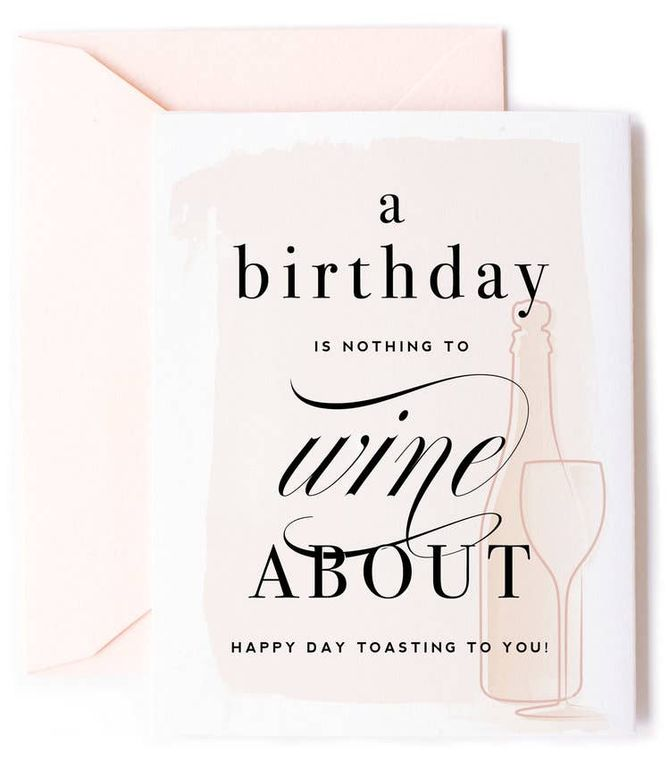 Nothing to Wine About, Wine Birthday Card & Friendship Card