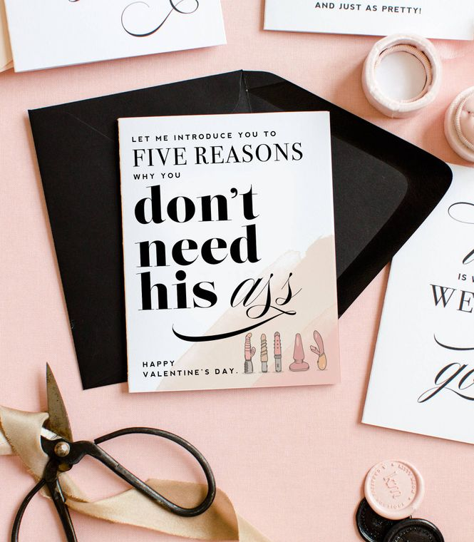 Five Reasons You Don't Need Him Valentine's Day Card