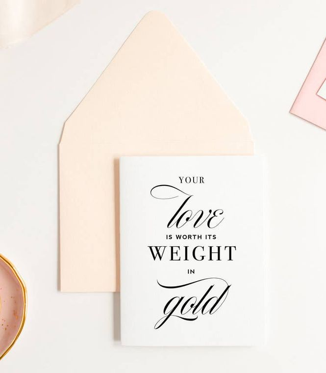 Worth Your Weight in Gold Love Card