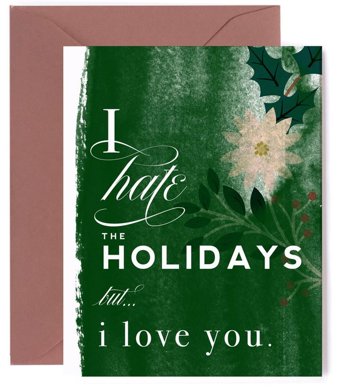 Hate the Holidays, but Love You - Funny Holiday Card