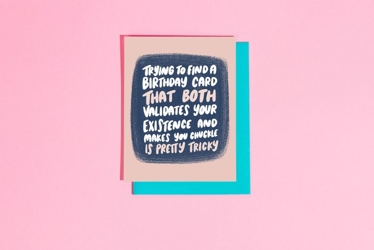 Validate your existence birthday card