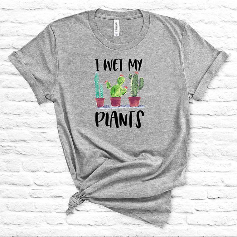 I Wet my Plants Funny T-shirt