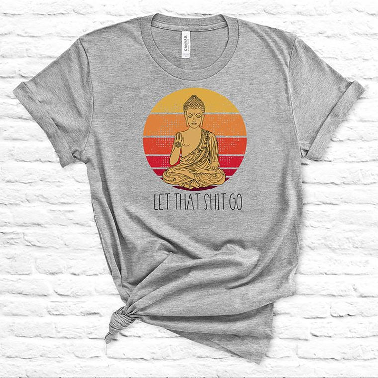Let that Shit Go Funny Adult Themed Yoga T-shirt