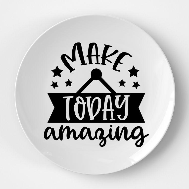 Make Today Amazing